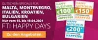 """""""FTI HAPPY SÜD- UND OSTEUROPA DAYS"""" für die Zielgebiete Malta, Montenegro, Italien, Kroatien & Bulgarien."""